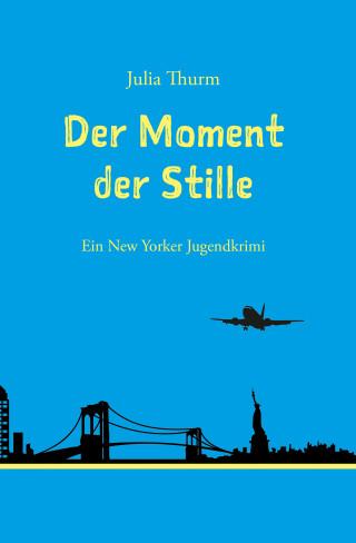 Julia Thurm: Der Moment der Stille