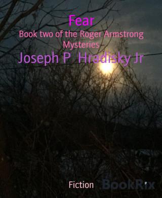 Joseph P Hradisky Jr: Fear