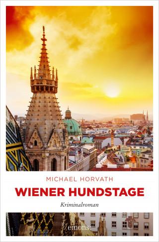 Michael Horvath: Wiener Hundstage