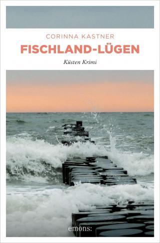 Corinna Kastner: Fischland-Lügen