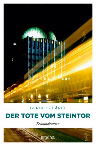 Ulrike Gerold, Wolfram Hänel: Der Tote vom Steintor