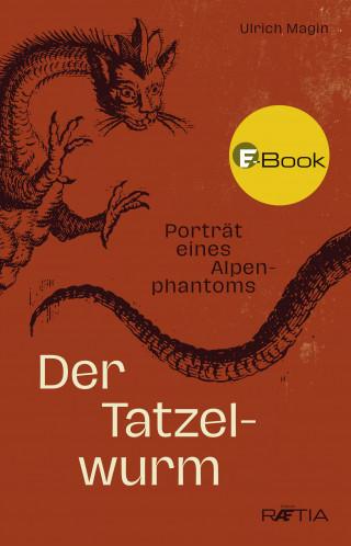 Ulrich Magin: Der Tatzelwurm