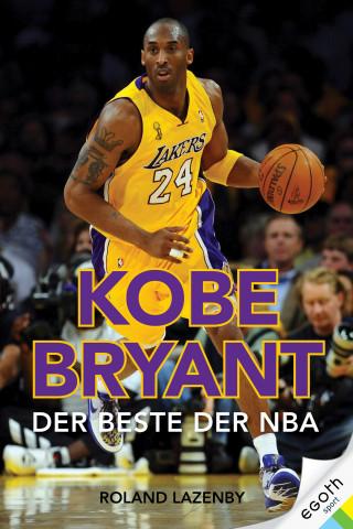Roland Lazenby: Kobe Bryant