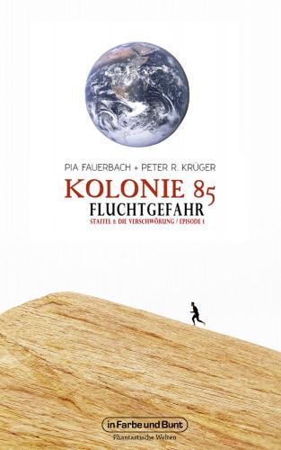 Peter R. Krüger, Pia Fauerbach: Kolonie 85 – Staffel 1: Die Verschwörung