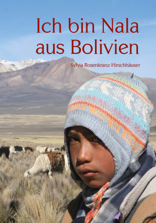 Sylvia Rosenkranz-Hirschhäuser: Ich bin Nala aus Bolivien