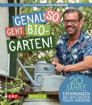 Karl Ploberger: Genau so geht Biogarten