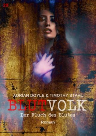 Adrian Doyle, Timothy Stahl: BLUTVOLK, Band 29: DER FLUCH DES BLUTES