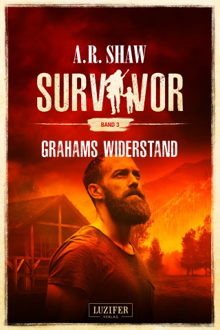 A.R. Shaw: GRAHAMS WIDERSTAND (Survivor 3)