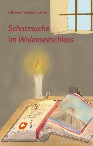 Michael Weikerstorfer: Schatzsuche im Walenseeschloss