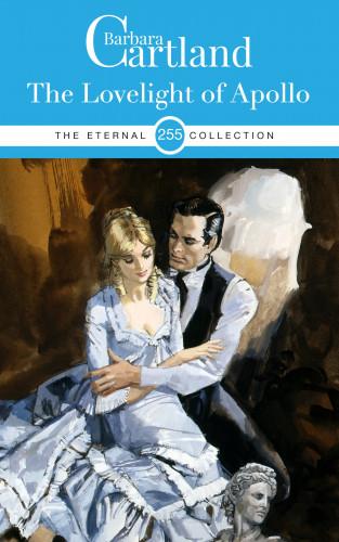 Barbara Cartland: The Lovelight of Apollo