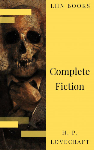 H. P. Lovecraft, LHN Books: The Complete Fiction of H. P. Lovecraft