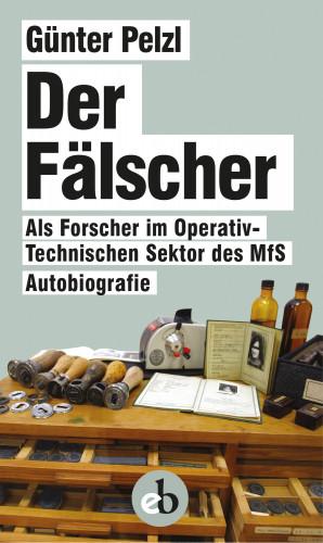 Günter Pelzl: Der Fälscher