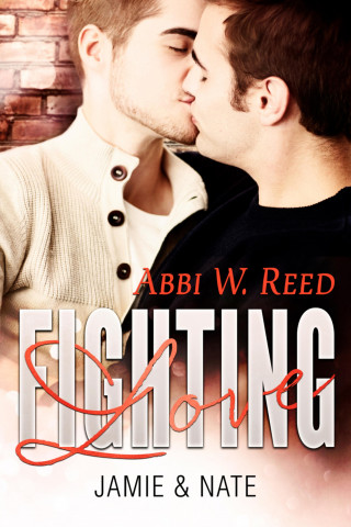 Abbi W. Reed: Fighting Love