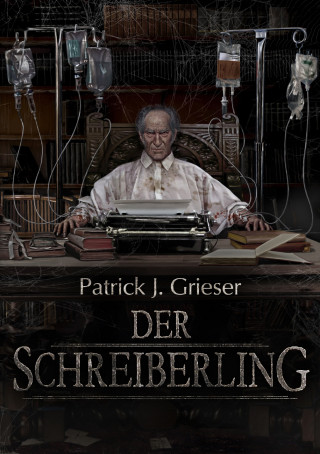 Patrick J. Grieser: Der Schreiberling