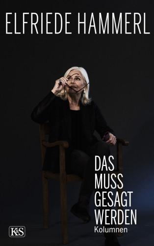 Elfriede Hammerl: Das muss gesagt werden