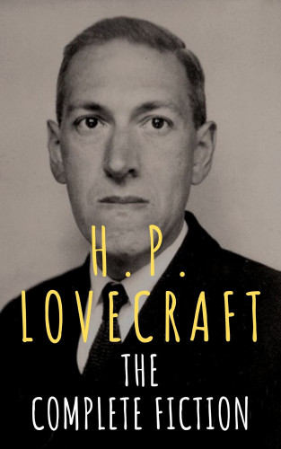H. P. Lovecraft, The griffin classics: H.P. Lovecraft: The Complete Fiction