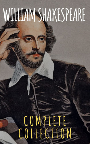 William Shakespeare, The griffin classics: William Shakespeare : Complete Collection