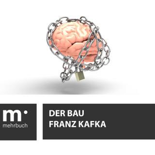 Franz Kafka: Der Bau