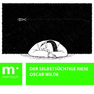 Oscar Wilde: Der selbstsüchtige Riese