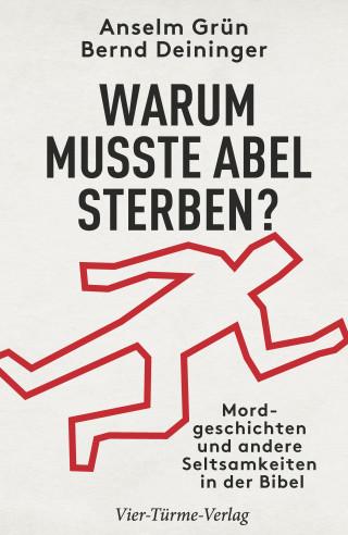 Anselm Grün, Bernd Deininger: Warum musste Abel sterben?