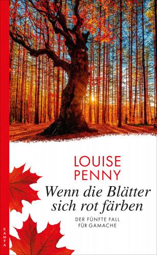 Louise Penny: Wenn die Blätter sich rot färben