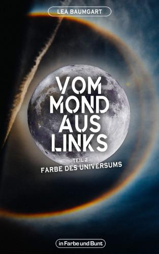 Lea Baumgart, Weltenwandler: Vom Mond aus links - Teil 2: Farbe des Universums