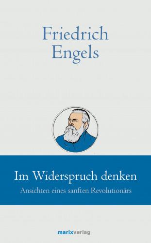 Friedrich Engels // Im Widerspruch denken