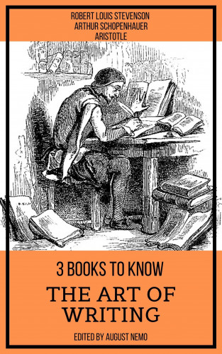 Robert Louis Stevenson, Aristotle, Arthur Schopenhauer, August Nemo: 3 books to know - The Art of Writing