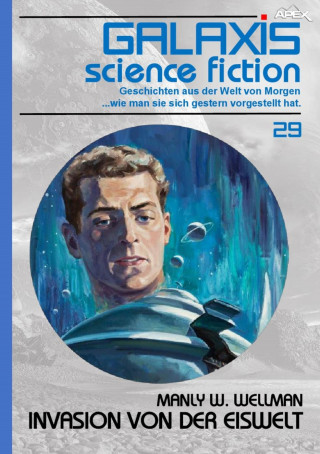 Manly W. Wellman: GALAXIS SCIENCE FICTION, Band 29: INVASION VON DER EISWELT