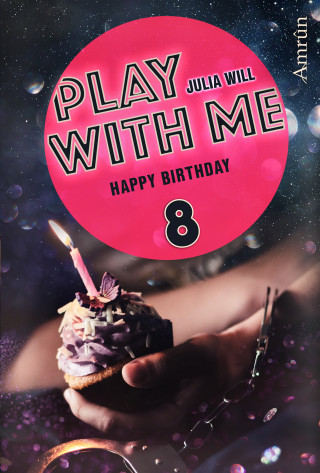 Julia Will: Play with me 8: Happy birthday