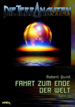 Robert Quint: DIE TERRANAUTEN, Band 57: FAHRT ZUM ENDE DER WELT