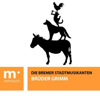Brüder Grimm: Die Bremer Stadtmusikanten