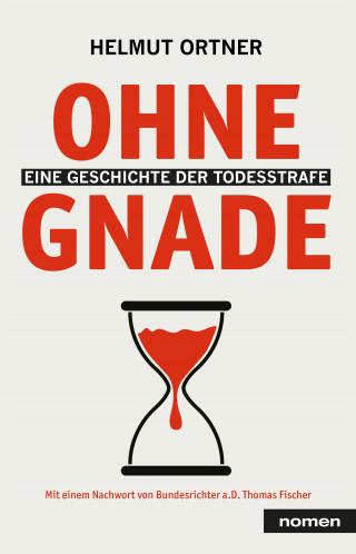 Helmut Ortner: Ohne Gnade
