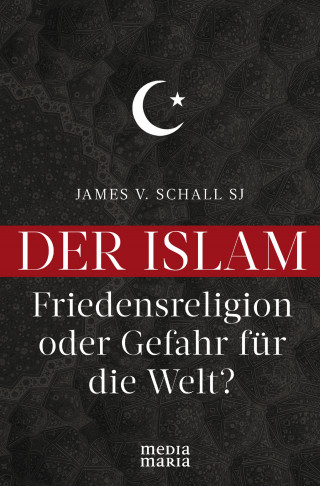 James V. Schall SJ: Der Islam
