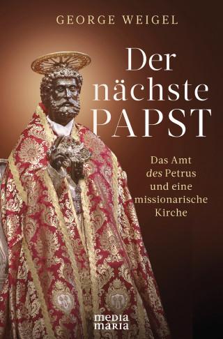 George Weigel: Der nächste Papst