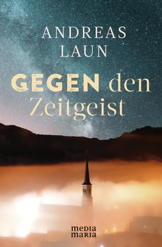 Andreas Laun: Gegen den Zeitgeist