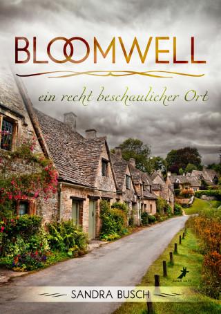 Sandra Busch: Bloomwell - ein recht beschaulicher Ort