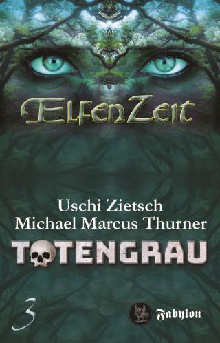 Uschi Zietsch, Michael Marcus Thurner: Elfenzeit 3: Totengrau