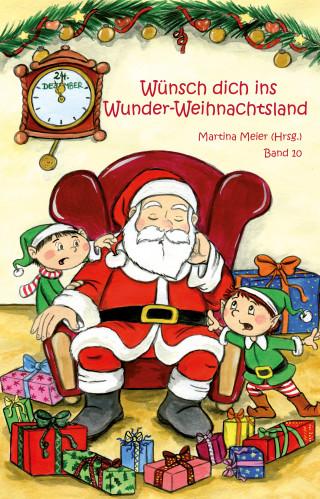 Martina Meier: Wünsch dich ins Wunder-Weihnachtsland Band 10