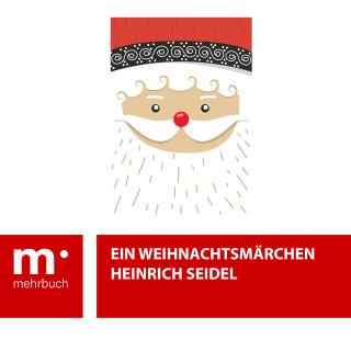 Heinrich Seidel: Ein Weihnachtsmärchen