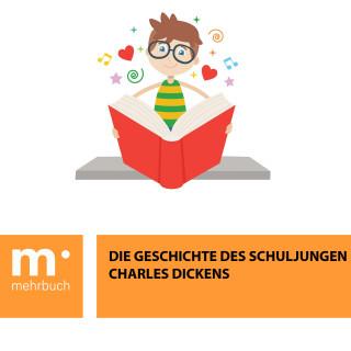 Charles Dickens: Die Geschichte des Schuljungen