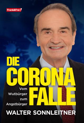 Walter Sonnleitner: Die Corona-Falle