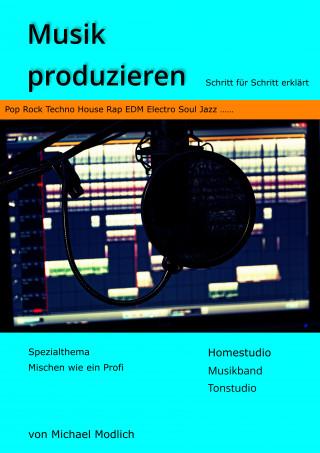 Michael Modlich: Musik produzieren