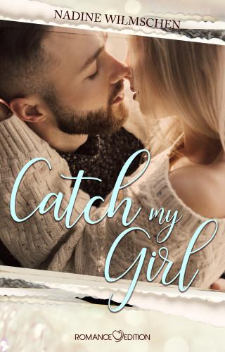 Nadine Wilmschen: Catch my Girl