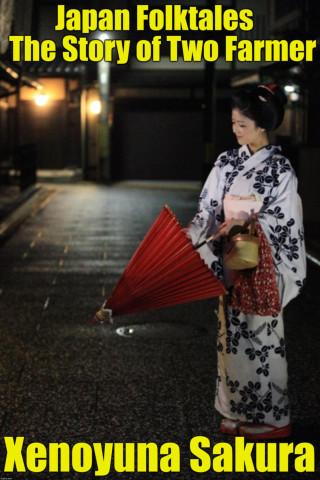 Xenoyuna Sakura: Japan Folktales The Story of Two Farmer