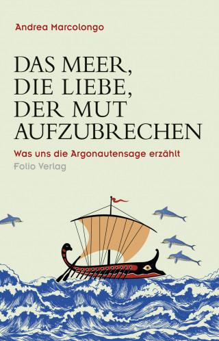 Andrea Marcolongo: Das Meer, die Liebe, der Mut aufzubrechen