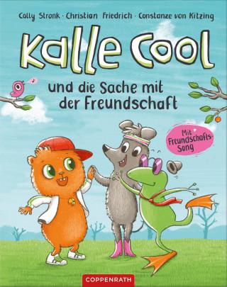 Cally Stronk, Christian Friedrich: Kalle Cool und die Sache mit der Freundschaft