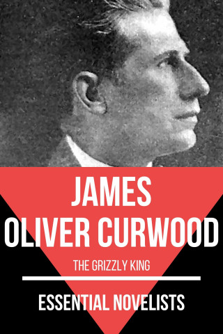 James Oliver Curwood, August Nemo: Essential Novelists - James Oliver Curwood