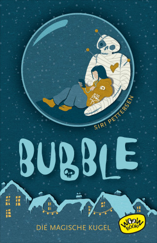 Siri Pettersen: Bubble. Die magische Kugel