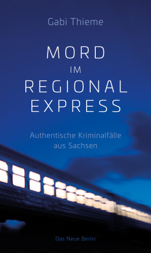 Gabi Thieme: Mord im Regionalexpress